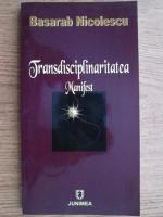 Basarab Nicolescu - Transdisciplinaritatea. Manifest