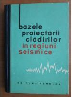 Bazele proiectarii cladirilor in regiuni seismice