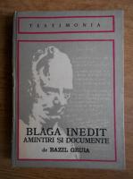Bazil Gruia - Blaga inedit: amintiri si documente