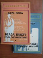 Bazil Gruia - Blaga inedit efigii documente (2 volume)