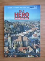 Anticariat: Be a hero. Brasov Travel Guide