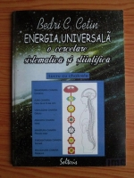 Anticariat: Bedri C. Cetin - Energia universala. O cercetare sistematica si stiintifica