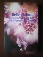 Anticariat: Belle de Jour - Aventurile intime ale unei prostituate de lux londoneze