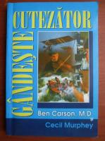 Anticariat: Ben Carson - Gandeste cutezator