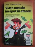 Anticariat: Ben Casnocha - Viata mea de inceput in afaceri