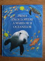 Ben Denne - Prima enciclopedie a marilor si oceanelor