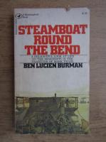 Anticariat: Ben Lucien Burman - Steamboat round the bend