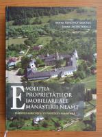 Anticariat: Benedict Sauciuc - Evolutia proprietatilor imobiliare ale Manastirii Neamt