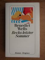 Anticariat: Benedict Wells - Becks letzter Sommer