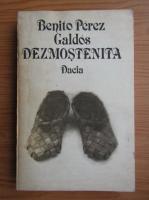 Anticariat: Benito Perez Galdos - Dezmostenita