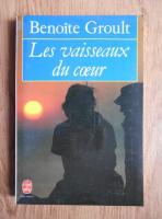 Anticariat: Benoite Groult - Les vaisseaux du coeur
