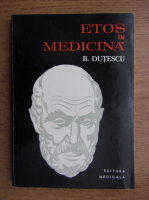 Benone Dutescu - Etos in medicina