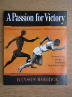 Anticariat: Benson Bobrick - A passion for victory