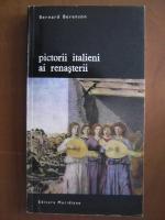 Anticariat: Bernard Berenson - Pictorii italieni ai renasterii