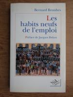 Anticariat: Bernard Brunhes - Les habits neufs de l'emploi