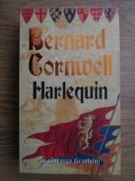 Bernard Cornwell - Harlequin. In cautarea Graalului