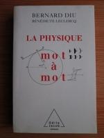 Anticariat: Bernard Diu - La physique mot a mot