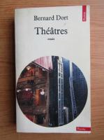Anticariat: Bernard Dort - Theatres