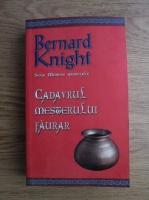 Bernard Knight - Cadavrul mesterului faurar