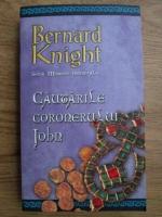 Bernard Knight - Cautarile coronerului John. O enigma medievala
