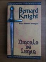Anticariat: Bernard Knight - Dincolo de Liman