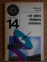 Bernard Lovell - Ce stim despre univers