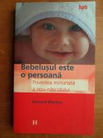 Bernard Martino - Bebelusul este o persoana. Povestea minunata a nou-nascutului