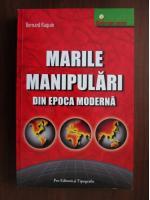 Bernard Raquin - Marile manipulari din Epoca Moderna