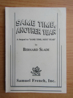 Anticariat: Bernard Slade - Same time, another year