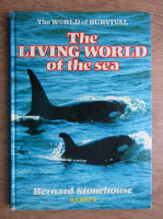 Bernard Stonehouse - The living world of the sea. The world of survival