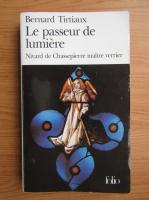 Anticariat: Bernard Tirtiaux - Le passeur de lumiere