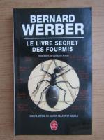 Anticariat: Bernard Werber - Le livre secret des fourmis
