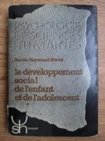Anticariat: Berthe Reymond Rivier - Le developpement social de l enfant et de l adolescent