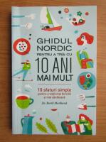 Anticariat: Bertil Marklund - Ghidul nordic pentru a trai cu 10 ani mai mult