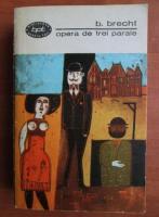 Bertolt Brecht - Opera de trei parale