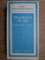 Bertrand de Jouvenel - Progresul in om