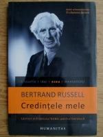 Bertrand Russell - Credintele mele