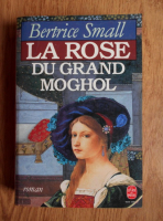 Bertrice Small - La rose du grand moghol