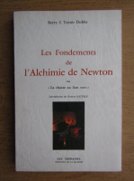 Betty J. Teeter Dobbs - Les fondements de l'alchimie de Newton