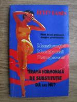 Betty Kamen - Terapia hormonala de suctitutie. Da sau nu?