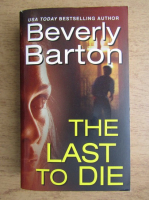 Anticariat: Beverly Barton - The last to die