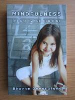 Anticariat: Bhante Gunaratana - Mindfulness, 8 pasi catre fericire