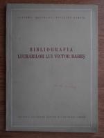 Anticariat: Bibliografia lucrarilor lui Victor Babes