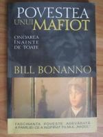 Bill Bonanno - Povestea unui mafiot. Onoarea inainte de toate
