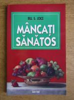Anticariat: Bill S. Joice - Mancati sanatos