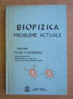 Anticariat: Biofizica, probleme actuale (volumul 1)
