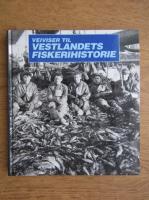Anticariat: Bjorn Djupevag - Veiviser til vestlandets fiskerihistorie