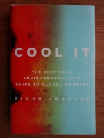 Bjorn Lomborg - Cool it. The skeptical environmentalist's guide to global warming