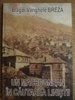 Anticariat: Blagoi Vanghele Breza - Un macedonean in cautarea linistii (editie bilingva)