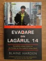 Anticariat: Blaine Harden - Evadare din lagarul 14